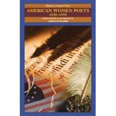 American Women Poets 1650-1950 (Bloom's Modern Critical Views)