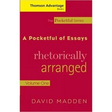 A Pocketful of Essays: Rhetorically Arranged, Volume I