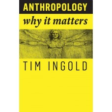 Anthropology: Why It Matters