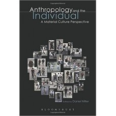 Anthropology and the Individual A Material Culture Perspective