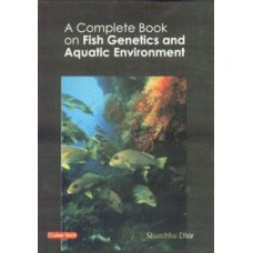 A Complete Book on Fish Genetics and Aquatic Environment