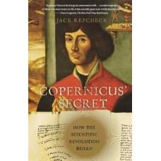 Copernicus' Secret: How the Scientific R