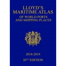 Lloyd's Maritime Atlas of World Ports & Shipping Places 2018-2019