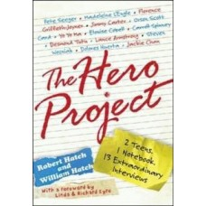 The Hero Project: How We Met Our Heroes and What We Learned From Them