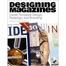 Designing magazines inside periodical design, redesign, and branding