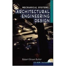 Architectural Engineering Design: Mechanical Systems with CD-Rom
