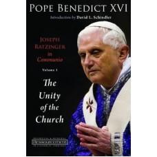 Joseph Ratzinger in Communio Volume 1: The Unity of the Chur