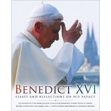 Benedict XVI : Essays and Reflections on His Papacy