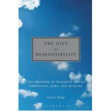 Gift of Responsibility: The Promise of Dialogue Among Christians, Jews, and Muslims