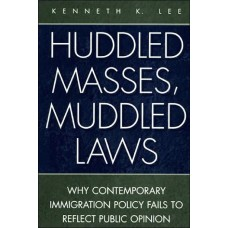 Huddled Masses, Muddled Laws: Why Contemporary Immigration Policy Fails to Reflect Public Opinion