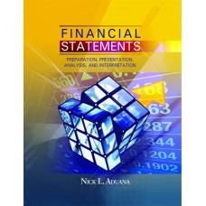 Financial Statements: Preparation, Presentation, Analysis and Interpretation