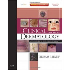 Clinical Dermatology: Expert Consult - Online and Print (Clinical Dermatology (Habif))