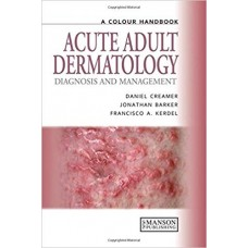 A Colour Handbook of Acute Adult Dermatology: Diagnosis and Management