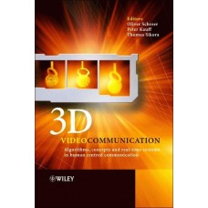 3D Videocommunication - Algorithms, Concepts And Real-Time Systems In Human Centred Communication