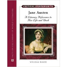 Critical Companion to Jane Austen: A Literary Reference to Her Life and Work