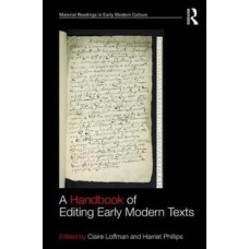 A Handbook of Editing Early Modern Texts