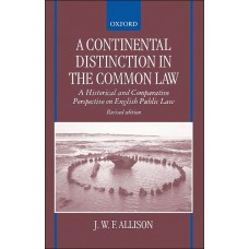 A Continental Distinction in the Common Law: A Historical and Comparative Perspective on English Public Law