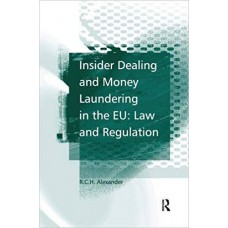 Insider Dealing and Money Laundering in the Eu: Law and Regulation