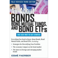 All About Bonds and Bond Mutual Funds and Bond ETFs