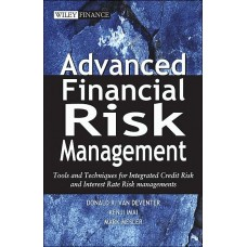 Advanced Financial Risk Management: Tools and Techniques for Integrated Credit Risk and Interest Rate Risk Management (Wiley Finance Series)