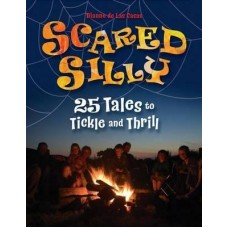 Scared Silly (25 Tales to Tickle and Thrill)