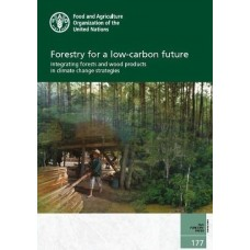 Forestry for a Low-Carbon Future: Integrating Forests and Wood Products in Climate Change Strategies