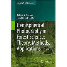 Hemispherical Photography in Forest Science: Theory, Methods, Applications (Managing Forest Ecosystems)
