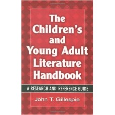 The Children's and Young Adult Literature Handbook: A Research and Reference Guide