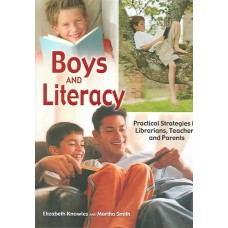 Boys and Literacy: Practical Strategies for Librarians, Teachers, and Parents