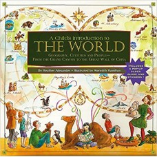 A Child's Introduction to the World (Geography, Cultures and People - From the Grand Canyon to the Great Wall of China