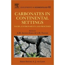 Carbonates in Continental Settings: Facies, Environments, and Processes