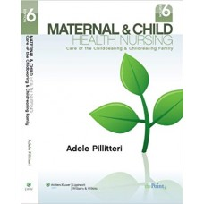 Maternal and Child Health Nursing Care of the Childbearing and Childbearing Family