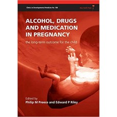 Alcohol, Drugs And Medication In Pregnancy - The Outcome For The Child