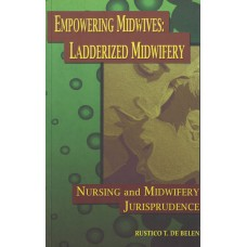 Empowering Midwives: Ladderized Midwifery (Nursing and Midwifery Jurisprudence)