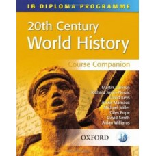 20th Century World History: Course Companion (International Baccalaureate Diploma Programme)