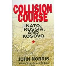Collision Course: NATO, Russia, and Kosovo