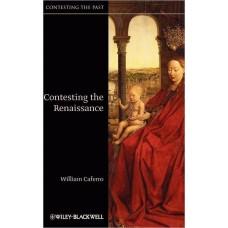 Contesting the Renaissance (Contesting the Past)
