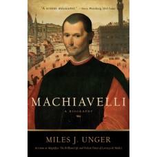 Machiavelli: A Biography