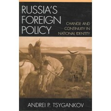 Russia's Foreign Policy: Change and Continuity in National I