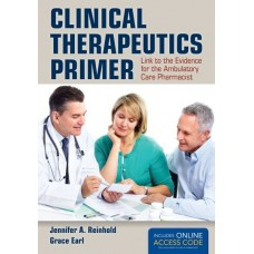 Clinical Therapeutics Primer: Link to the Evidence for the Ambulatory Cara Pharmacist
