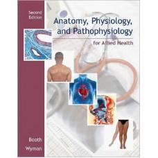 Anatomy, Physiology and Pathophysiology for Allied Health