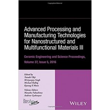 Advanced Processing and Manufacturing Technlogies for Nanostructured and Multifunctional Materials III