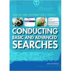 Digital and Information Literacy: Conducting Basic and Advanced Searches