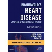 Braunwald's Heart Disease: A Textbook of Cardiovascular Medicine (International Edition)