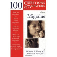 100 Questions and Answers about Migraines