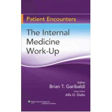 Patient Encounters: The Internal Medicine Work-Up