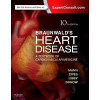 Braunwald's Heart Disease: A Textbook of Cardiovascular Medicine (Single Volume)