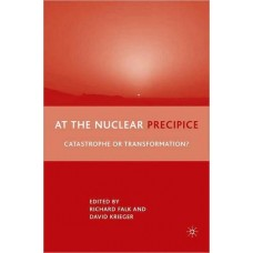 At the Nuclear Precipice: Catastrophe or Transformation?