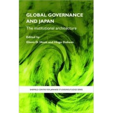 Global governance and Japan : the institutional architecture