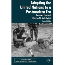 Adapting the United Nations to a Post Modern Era: Lessons Learned